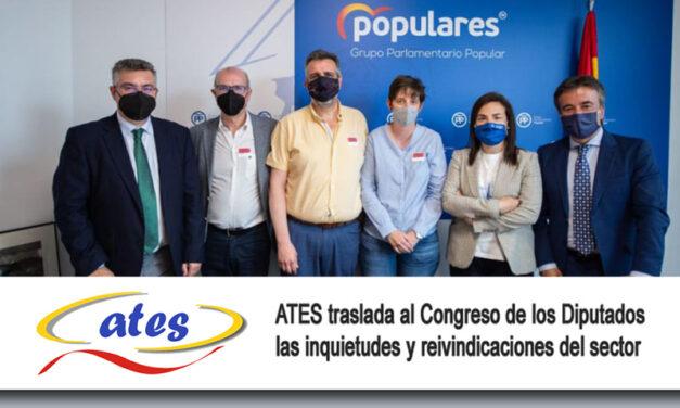 ATES traslada al Congreso de los Diputados las inquietudes y reivindicaciones del sector