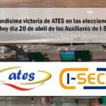 Ates consigue un excelente resultado en las elecciones de I-Sec Auxiliares