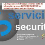 La inspección de trabajo extiende acta de infracción grave a SERVISECURITAS por denuncia de ATES en materia de horas extras